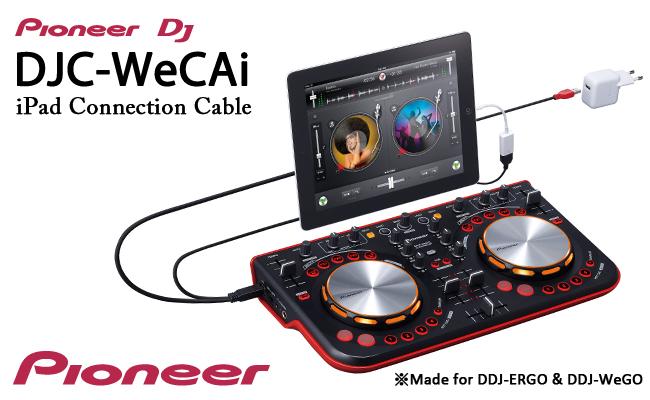 Pioneer 推出全新DJ配件iPad連接線DJC-WeCAi