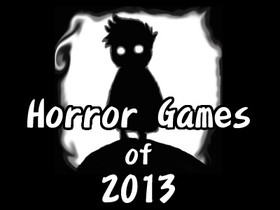 2013年的恐怖遊戲精選 你夠膽來挑戰嗎?