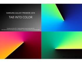 Samsung Galaxy Premiere 發表會 6 月登場,高階平板 Galaxy Tab S 呼之欲出?