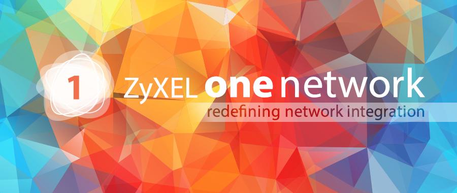 ZyXEL One Network – 打造新一代自動感知能力網路  合勤科技重新定義網路整合,為中小企業提供前所未有的網路建置方案和維運效率