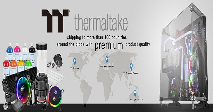 『曜越TT Premium.com高階水冷電競主機改裝電商平台』全球供貨 歐洲、美國、台灣、大陸和澳洲連線提供最專業水冷及改裝電腦精品