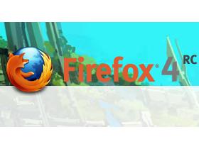 Firefox 4.0 RC 發佈,IE9、Chrome 10.0 前後夾擊