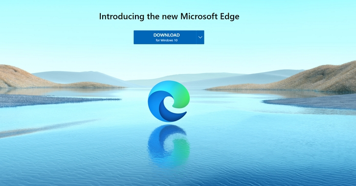 不想再當「Chrome下載器」,微軟發佈Google Chromium開源版本的Edge瀏覽器正式版