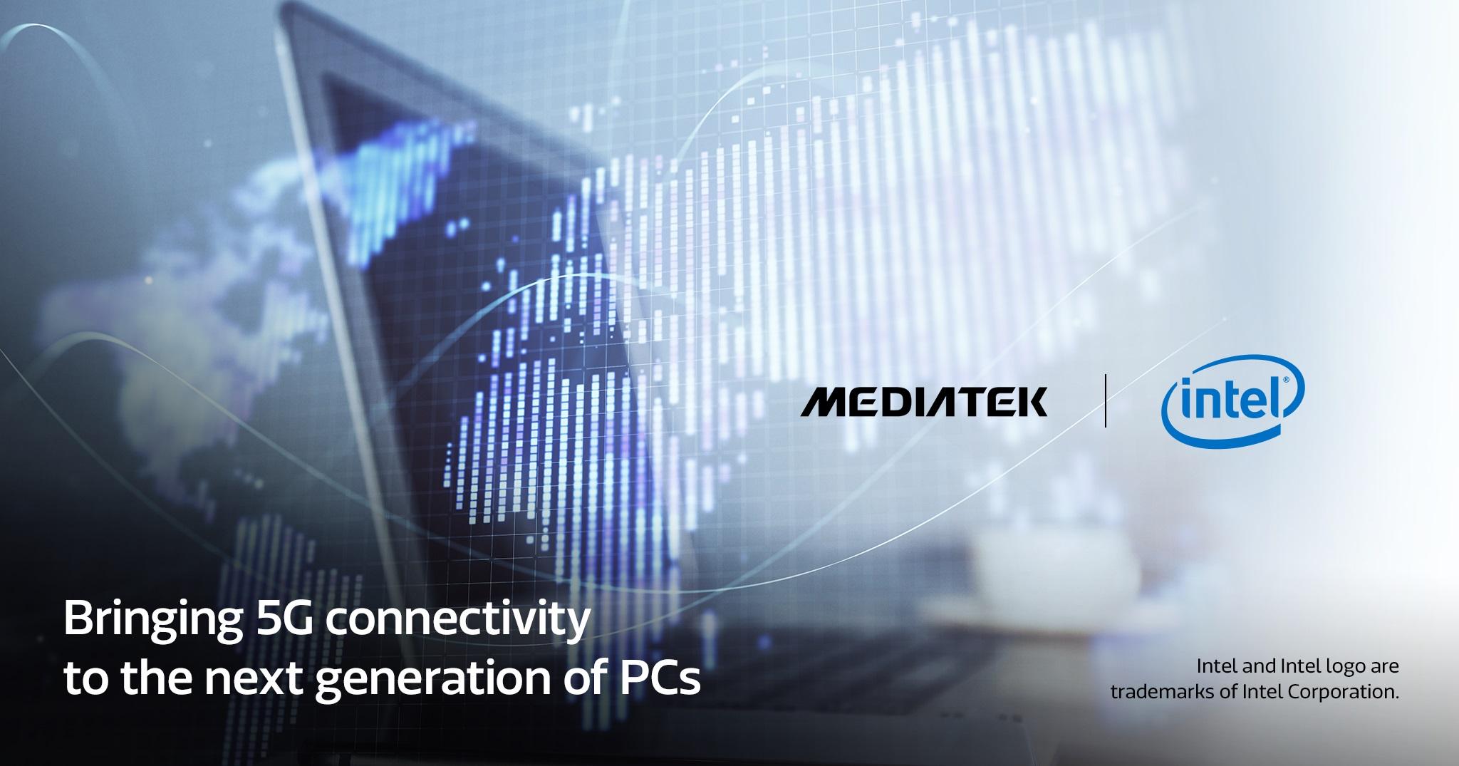 聯發科與 Intel 合作,明年將發表 5G 筆電、搭載 T700 5G 晶片