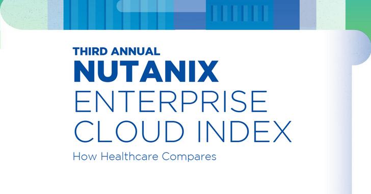 Nutanix調查報告:混合雲將加速醫療產業數位轉型